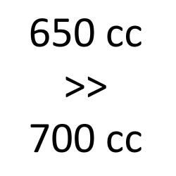 650 cc > 700 cc