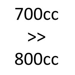 700 cc > 800 cc